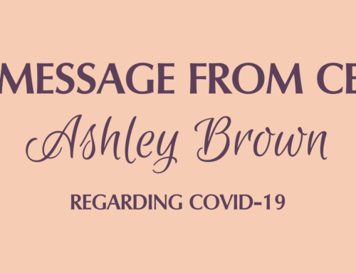 A Message From CEO Ashley Brown Regarding COVID-19